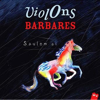 Violons Barbares – Saulem ai