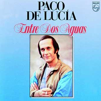 Paco de Lucia – Entre Dos Aguas