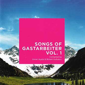 songs-of-gastarbeiter-vol-1