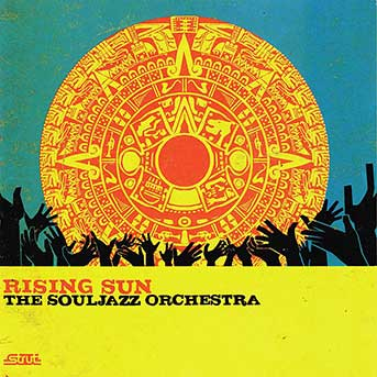 The Souljazz Orchestra – Rising Sun