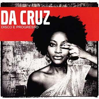 Da Cruz – Disco E Progresso