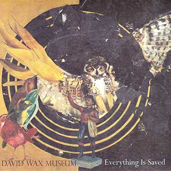 David Wax Museum – Everything Is Saved