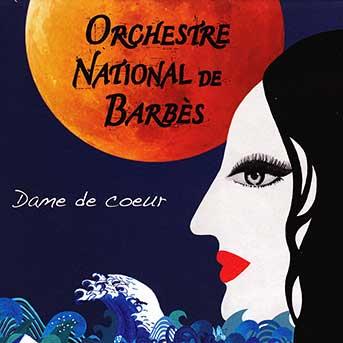 Orchestre National de Barbès – Dame De Coeur