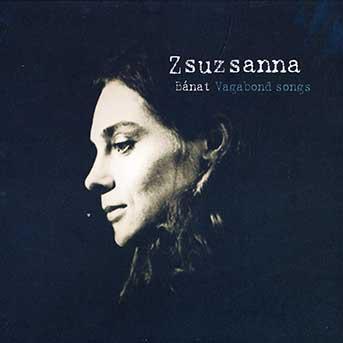 Zsuzsanna – Banat Vagabond Songs