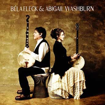 Béla Fleck & Abigail Washburn – Béla Fleck & Abigail Washburn