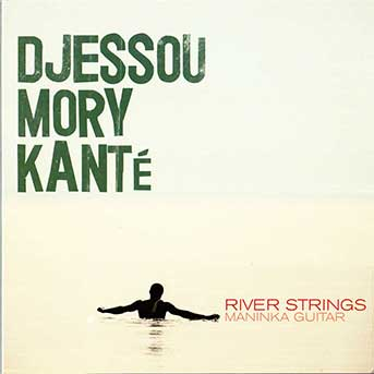 Djessou Mory Kanté – River Strings – Maninka Guitar
