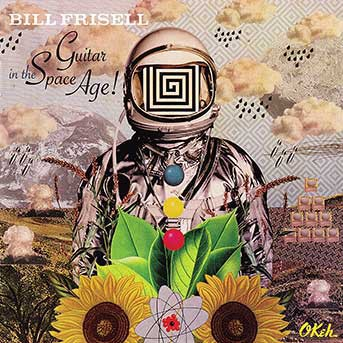 Bill Frisell – Guitar in the Space Age