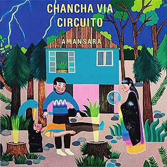 Chancha Vìa Circuito – Amansara