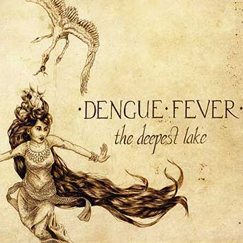 Dengue Fever – The Deepest Lake