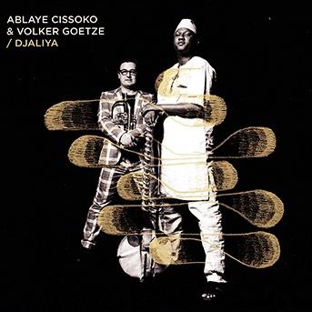 Ablaye Cissoko & Volker Götze – Djaliya