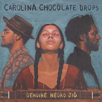 Carolina Chocolate Drops – Genuine Negro Jig