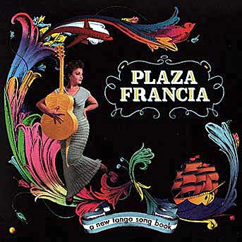 Plaza Francia – A New Tango Song Book