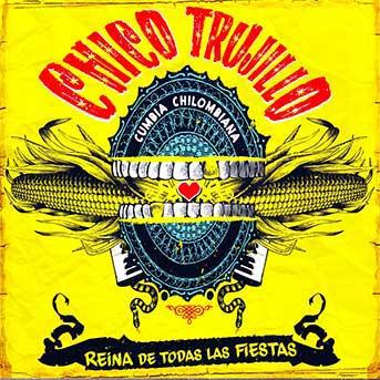 Chico Trujillo – Reina De Todas Las Fiestas