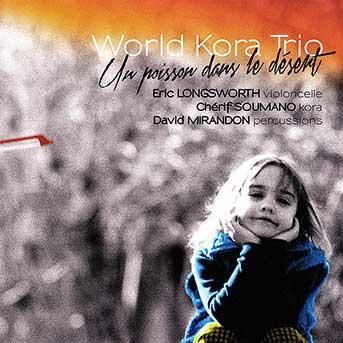 World Kora Trio – Un Poisson Dans Le Désert