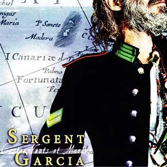 Sergent Garcia – Contre Vents et Marées