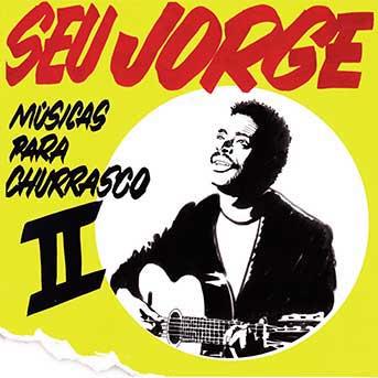 Seu Jorge – Músicas para Churrasco, Vol II