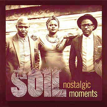 The Soil – Nostalgic Moments