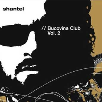 Shantel – Bucovina Club Vol II