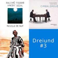 Dreiund #3: Rajery, Cimbalomduo, Sissoko & Segal