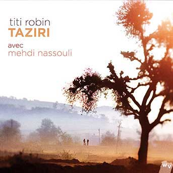 Titi Robin with Mehdi Nassouli – Taziri
