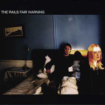 The Rails – Fair Warning