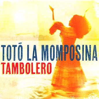 Toto La Momposina – Tambolero