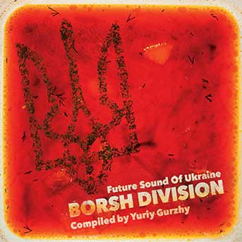 Borsh Division – Future Sounds of Ukraine