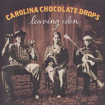 Carolina Chocolate Drops – Leaving Eden
