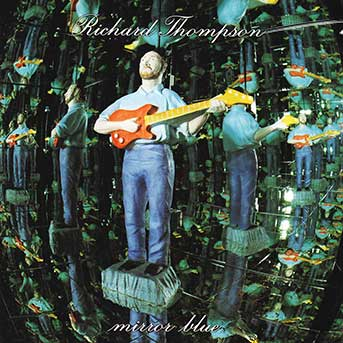 Richard Thompson – Mirror Blue