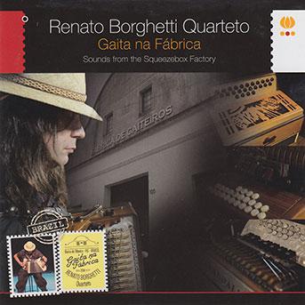 Renato Borghetti Quarteto Gaita Na Fabrica