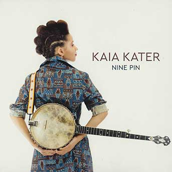 Kaia Kater – Nine Pin