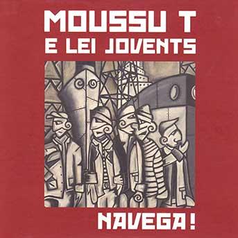 Moussu T et Lei Jovents – Navega!