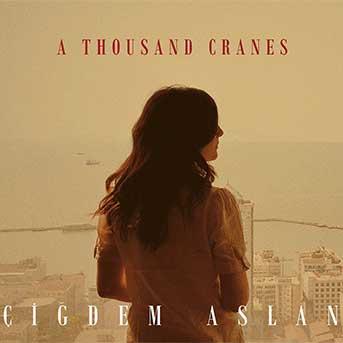 Çiğdem Aslan – A Thousand Cranes