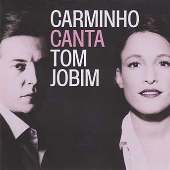 Carminho – Canta Tom Jobim
