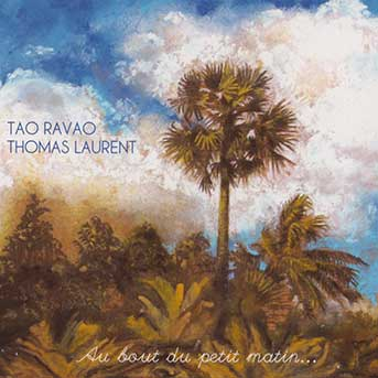 Tao Ravao, Thomas Laurent – Au Bout Du Petit Matin