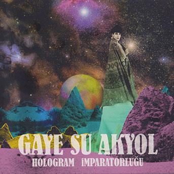 Gaye Su Akyol – Hologram Imparatorluğu