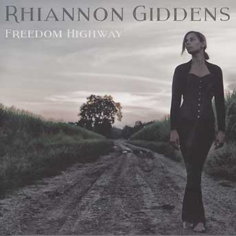 Freedom Highway Rhiannon Giddens