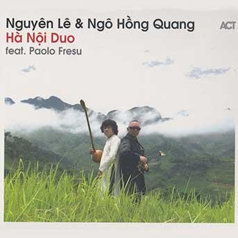 Nguyên Lê & Ngo Hông Quang – Ha Noi Duo