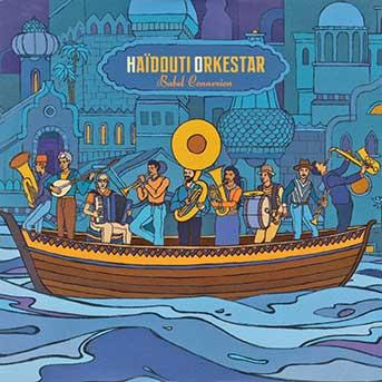 Haïdouti Orkestar – Babel Connexion