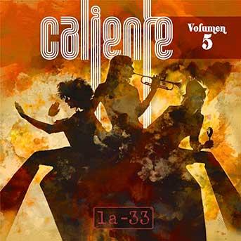 LA 33 – Caliente, Vol.5