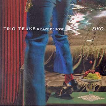 Trio Tekke feat. Dave De Rose – Zivo