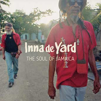 Inna De Yard – The Soul Of Jamaica