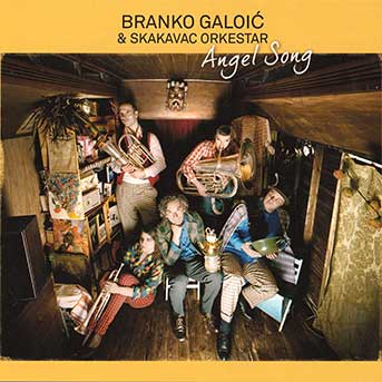 Branko Galoić & Skakavac Orkestar – Angel Song