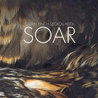 Catrin Finch, Seckou Keita – Soar