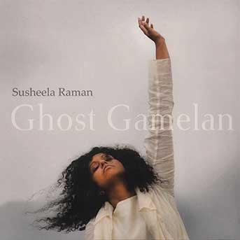 susheela raman ghost gamelan