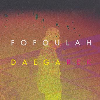 fofoulah Daega Rek
