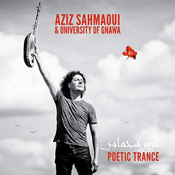 Aziz Sahmaoui & University of Gnawa poetic trance
