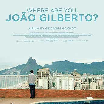 Where are you Joao Gilberto