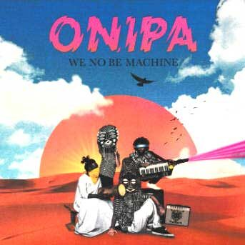 Onipa We No Be Machine