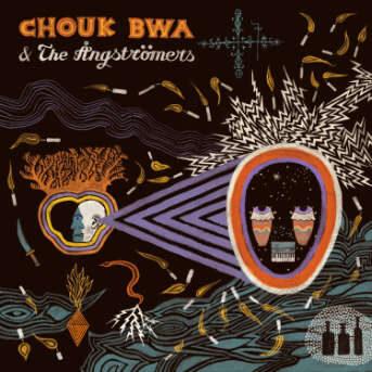 Chouk Bwa & The Angströmers